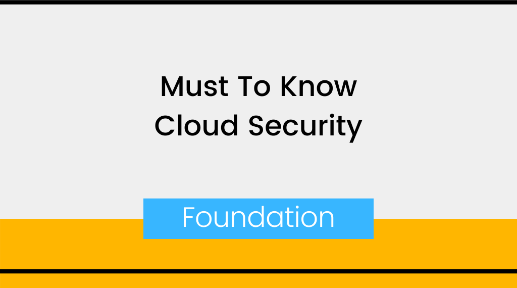 Must To Know Cloud Security