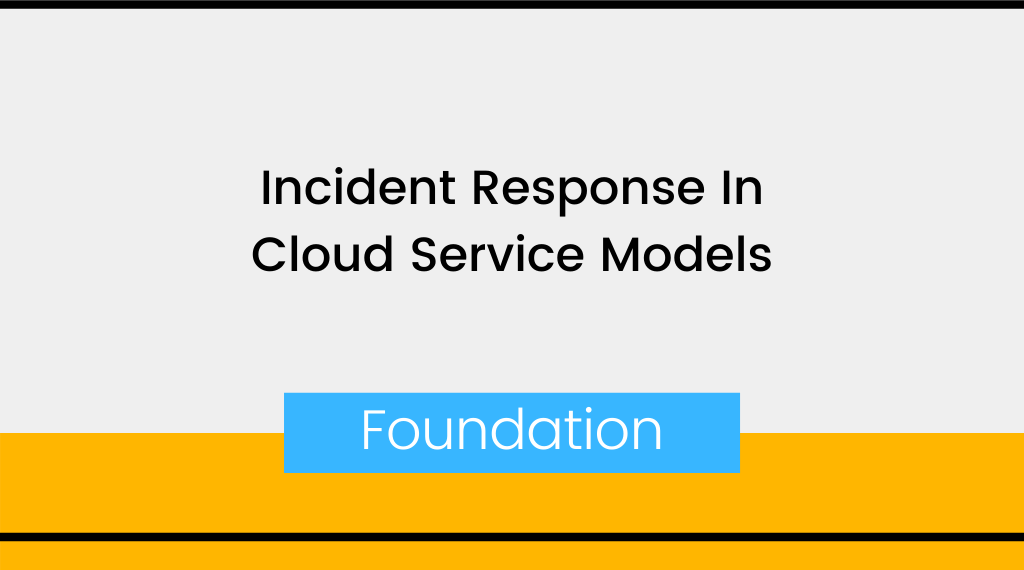 Incident Response In Cloud Service Models
