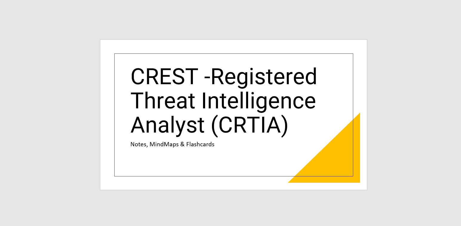 You are currently viewing Study Notes for CREST-Registered Threat Intelligence Analyst (CRTIA)