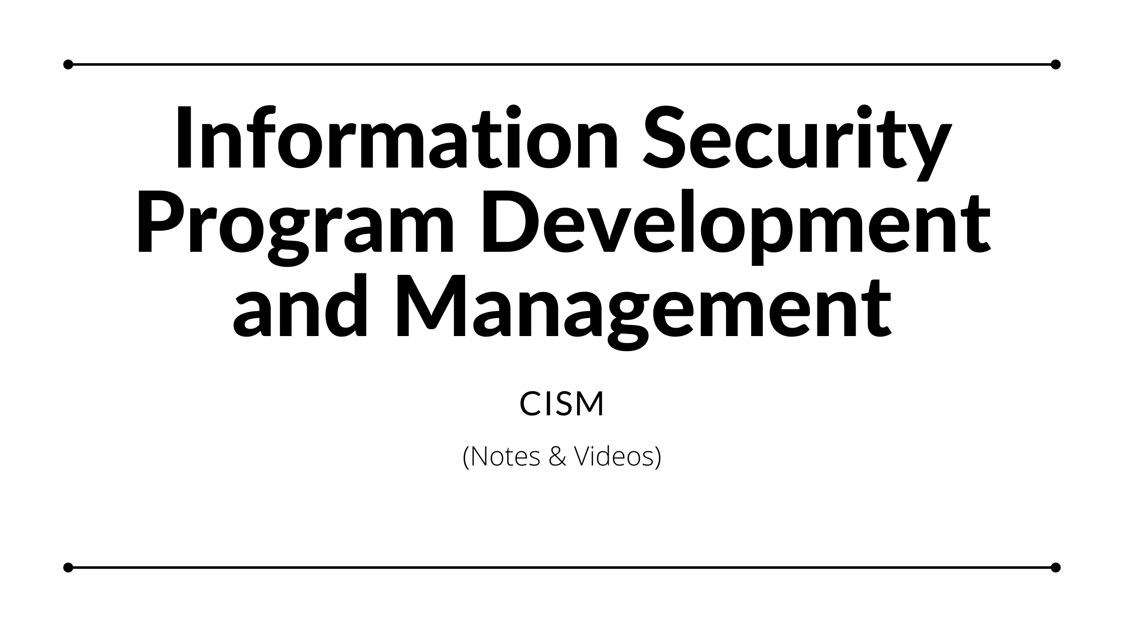Read more about the article Information Security Program Development and Management – CISM