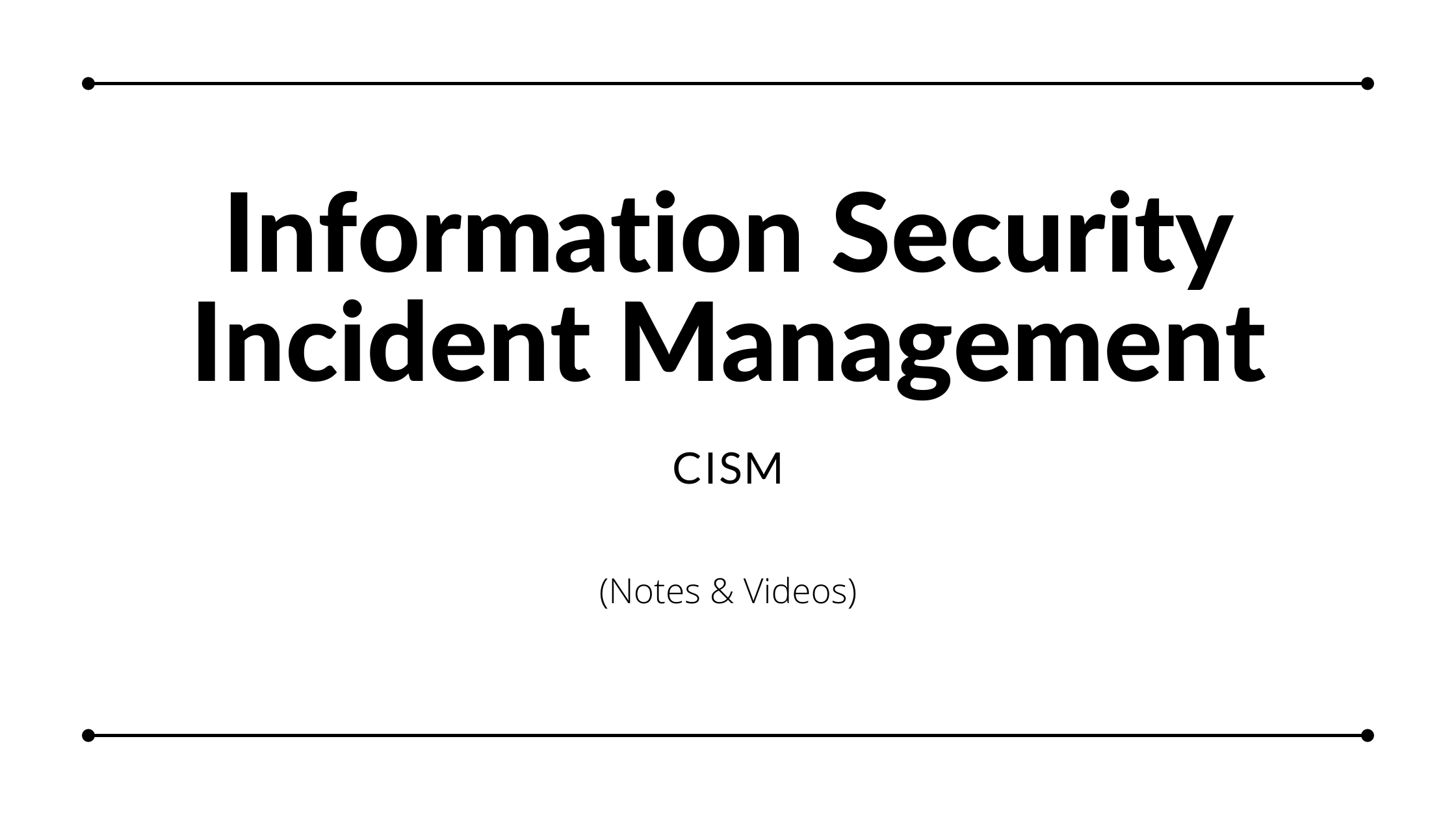 Read more about the article Information Security Incident Management – CISM